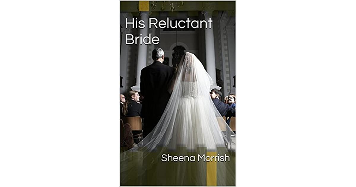 His reluctant bride by sheena morrish fandeluxe Document