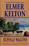 Buffalo Wagons by Elmer Kelton