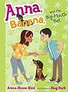 Anna, Banana, and the Big-Mouth Bet(Anna, Banana, #3)