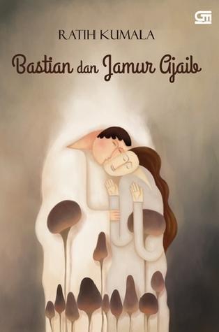Bastian dan Jamur Ajaib