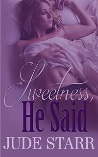 Sweetness, he said