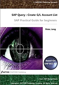 SAP Query Report: G/L Account List: SAP Practical Guide for beginner (HAN's SAP Manual Book)