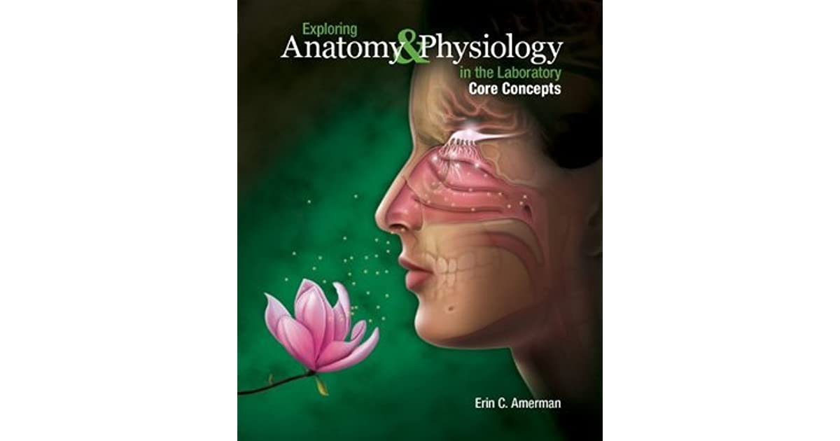 Exploring Anatomy & Physiology in the Laboratory, Core Concepts by ...