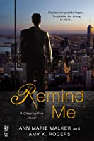 Remind Me (Chasing Fire #1)