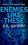Enemies Like These (The Enemies Trilogy #1)