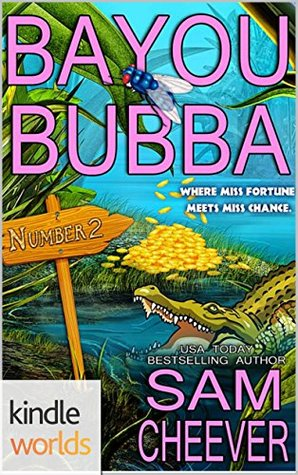 Bayou Bubba (Miss Fortune; Miss Chance meets Miss Fortune #1)