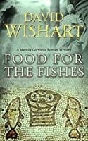 Food for the Fishes (Marcus Corvinus #10)