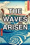The Waves Arisen