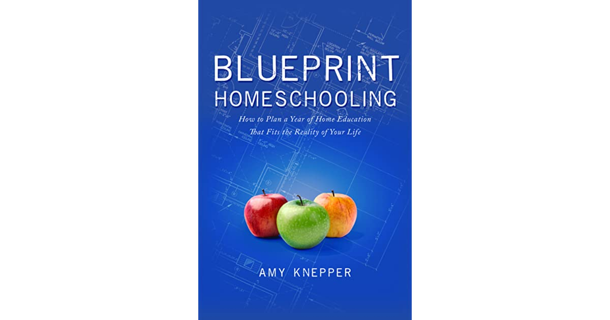 Blueprint homeschooling how to plan a year of home education that blueprint homeschooling how to plan a year of home education that fits the reality of your life by amy knepper malvernweather Gallery