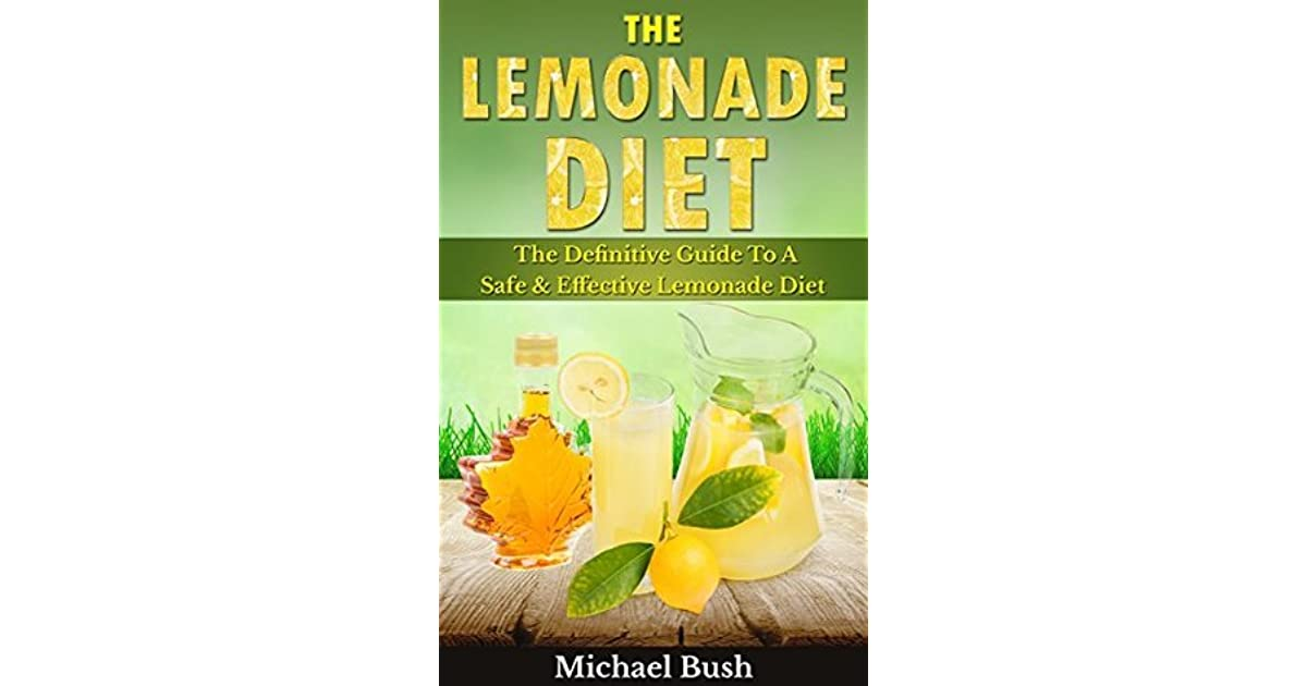 The Lemonade Diet The Definitive Guide To A Safe Effective