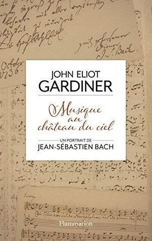 Musique au ch teau du ciel  Un portrait de Jean-S bastien Bach