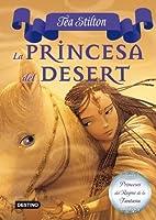 3. La princesa del Desert (TEA STILTON. PRINCESES DEL REGNE DE LA FANTASIA)