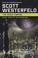 The Risen Empire Succession 1 By Scott Westerfeld