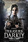Treasure, Darkly (Treasure Chronicles #1)