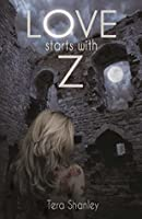 Love Starts With Z (The Dead Rapture Series)