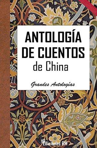 ANTOLOGÍA DE CUENTOS CHINOS (Grandes Antologías nº 21)