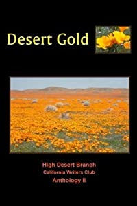 Desert Gold: An Anthology of the High Desert Branch of the California Writers Club