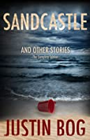 Sandcastle and Other Stories: The Complete Edition