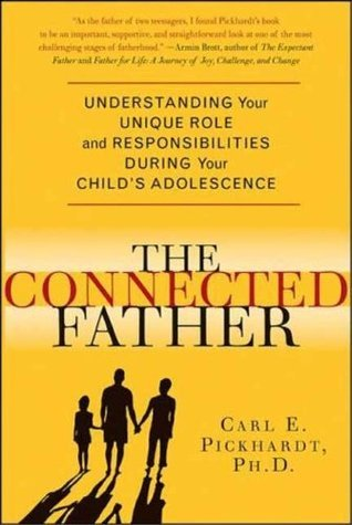 The Connected Father Understanding Your Unique Role and Responsibilities during Your Child's Adolescence