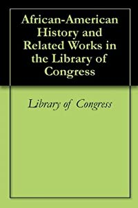 African-American History and Related Works in the Library of Congress