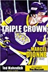 Triple Crown: The Marcel Dionne Story
