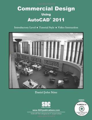 Commercial Design Using AutoCAD 2011 Daniel John Stine