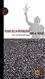 Place de la République: Pour une spiritualité laïque (Ceux qui marchent contre le vent)