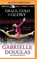 Grace, Gold  Glory: My Leap of Faith
