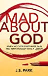 Mad About God: Th...