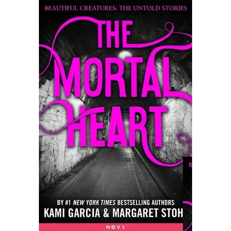 The Mortal Heart (Beautiful Creatures: The Untold Stories, Book 1)