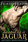 Hunted by a Jaguar (Eternal Mates, #4)