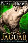 Hunted by a Jaguar (Eternal Mates, #4)
