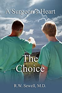 A Surgeon's Heart: The Choice