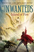 The Island of Fire (The Unwanteds #3)