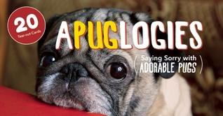 Apuglogies: Saying Sorry with Adorable Pugs