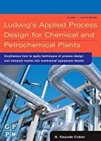 Ludwig's Applied Process Design for Chemical and Petrochemical Plants: 1