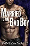 Married to the Bad Boy (Cravotta Crime Family, #1)