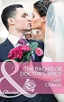 The Bachelor Doctor's Bride (Mills & Boon Cherish)