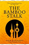 The Bamboo Stalk by Saud Alsanousi
