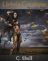 Unholy Creations (Associates Series Book 1)