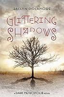 Glittering Shadows (Dark Metropolis, #2)