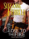 Close to the Fire (Westen #3)