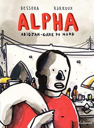 Alpha. Abidjan-Gare du Nord: Abidjan-Gare du Nord (Hors collection)