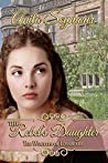 The Rebel's Daughter (The Woulfes of Loxsbeare, #1)