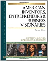 American Inventors, Entrepreneurs, and Business Visionaries (Facts on File Library of American History)