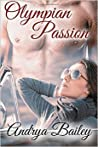 Olympian Passion by Andrya Bailey