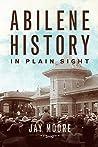 Abilene History in Plain Sight