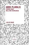 Homo pluralis. Essere umani nell'era tecnologica by Luca De Biase