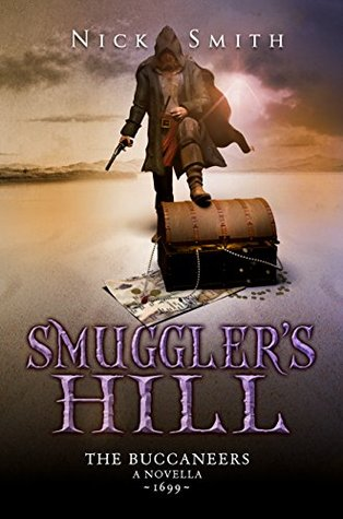 Smuggler's Hill (Historical Fiction) (Buccaneers Book 3)
