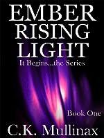 Ember Rising Light (Book One)